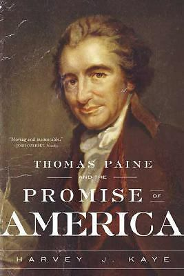 Thomas Paine and the Promise of America - Kaye, Harvey J. - Good Condition