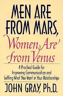 Men Are from Mars, Women Are from Venus: A Practical Guide for Improving Commun