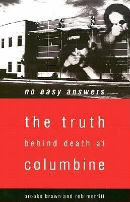 No Easy Answers: The Truth Behind Death at Columbine, Rob Merritt, Brooks Brown,