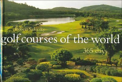 Golf Courses of the World: 365 Days, Sidorsky, Robert, Good Book