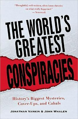 The World's Greatest Conspiracies: History's Biggest Mysteries, Cover-Ups and Ca
