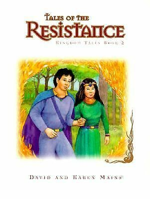 Tales of the Resistance (Kingdom Tales), Mains, Karen, Mains, David, Good Book