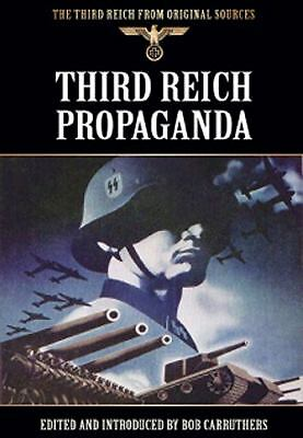 THIRD REICH PROPAGANDA (The Third Reich from Original Sources), Carruthers, Bob,
