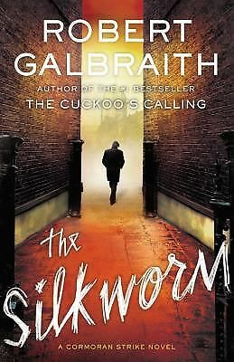 The Silkworm (A Cormoran Strike Novel)  Galbraith, Robert