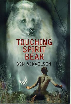 Touching Spirit Bear  Ben Mikaelsen