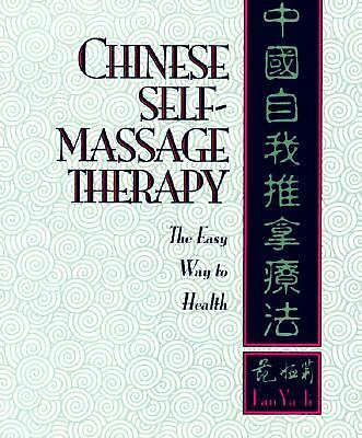 Chinese Self-Massage Therapy: The Easy Way to Health by Fan, Ya-Li, Ya-Li, Fan