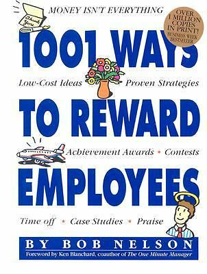 1001 Ways to Reward Employees by Bob Nelson