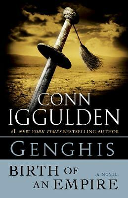 Genghis: Birth of an Empire: A Novel  Conn Iggulden