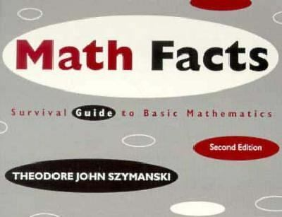Math Facts: Survival Guide to Basic Mathematics (Mathematics Series), Theodore J