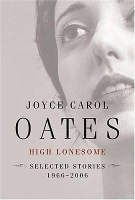 High Lonesome: Stories 1966-2006, Oates, Joyce Carol, Good Book