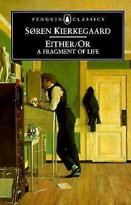 Either/Or: A Fragment of Life (Penguin Classics) by Kierkegaard, Soren