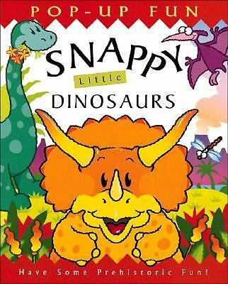 Snappy Little Dinosaurs (Snappy Pop-Ups), Steer,Dugald, Good Book