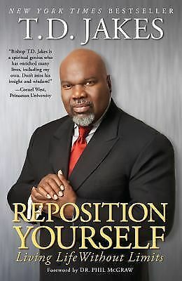 Reposition Yourself: Living Life Without Limits, Jakes, T.D., Acceptable Book