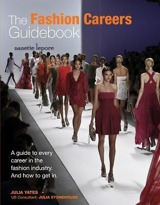 The Fashion Careers Guidebook: A Guide to Every Career in the Fashion Industry a