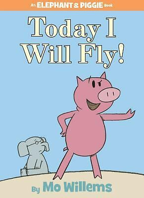Today I Will Fly! (An Elephant and Piggie Book) by Willems, Mo