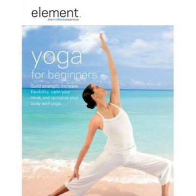 Element: Yoga for Beginners by Elena Brower