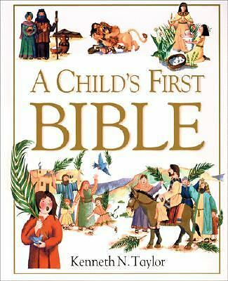 A Child's First Bible, Kenneth N. Taylor, Good Book