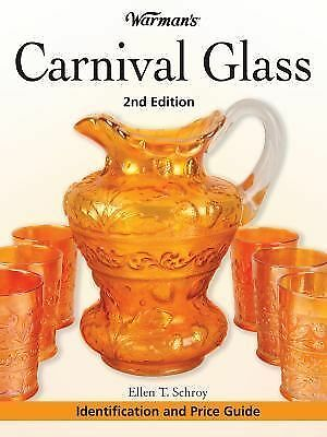 Warman's Carnival Glass: Identification and Price Guide by Schroy, Ellen
