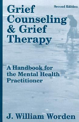 Grief Counseling and Grief Therapy: A Handbook for the Mental Health Practitione
