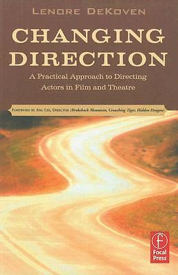 Changing Direction: A Practical Approach to Directing Actors in Film and Theatr