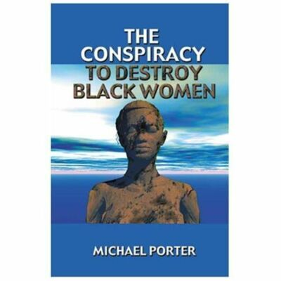 The Conspiracy to Destroy Black Women, Porter, Michael, Good Book