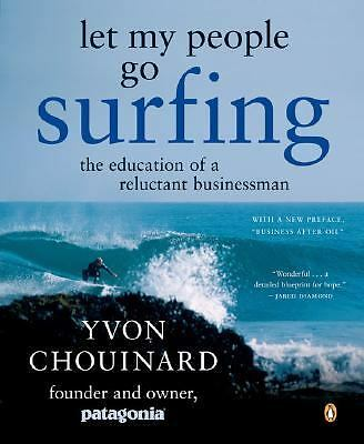 Let My People Go Surfing: The Education of a Reluctant Businessman  Yvon Chouin