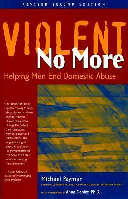 Violent No More: Helping Men End Domestic Abuse, Paymar, Michael, Acceptable Boo