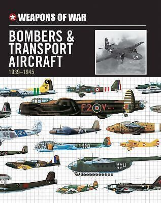 Weapons of War Bombers & Transport Aircraft 1939-1945 by
