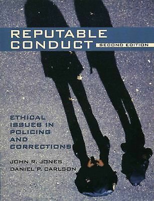 Reputable Conduct: Ethical Issues in Policing and Corrections (2nd Edition), Car