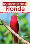 Backyard Birds of Florida: How to Identify and Attract the Top 25 Birds, Fenimor