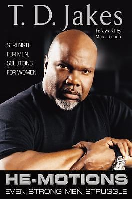 He-Motions: Even Strong Men Struggle, T. D. Jakes, Good Book