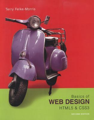 Basics of Web Design: HTML5 & CSS3, 2nd Edition by Terry Felke-Morris