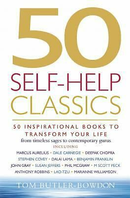 50 Self-Help Classics: 50 Inspirational Books to Transform Your Life from Timele
