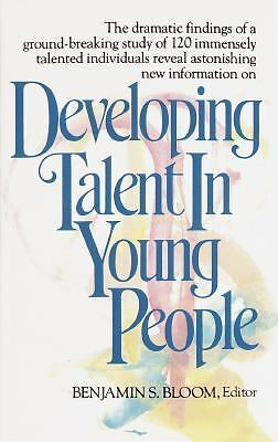 Developing Talent in Young People by Bloom, Dr. Benjamin