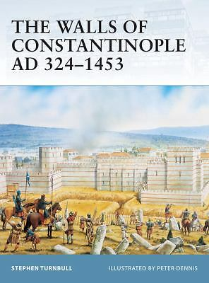 The Walls of Constantinople AD 324-1453 (Fortress) by Turnbull, Stephen
