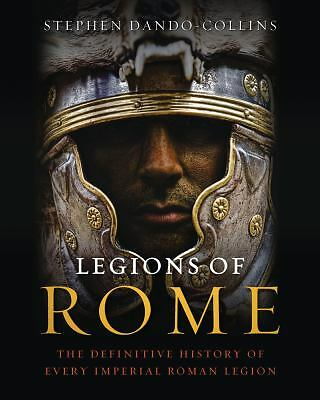 Legions of Rome: The Definitive History of Every Imperial Roman Legion, Dando-Co