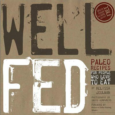 Well Fed: Paleo Recipes for People Who Love to Eat, Joulwan, Melissa, Good, Book