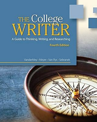 The College Writer: A Guide to Thinking, Writing, and Researching,Sebranek, Patr