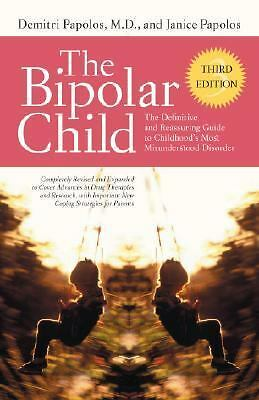 The Bipolar Child: The Definitive and Reassuring Guide to Childhood's Most Misun