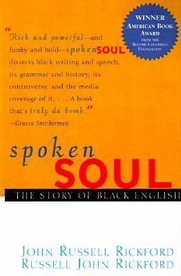 Spoken Soul: The Story of Black English, John Russell Rickford, Russell John Ric