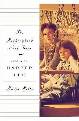 The Mockingbird Next Door: Life with Harper Lee by Mills, Marja