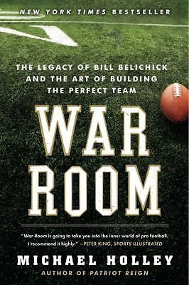 War Room: The Legacy of Bill Belichick and the Art of Building the Perfect Team,