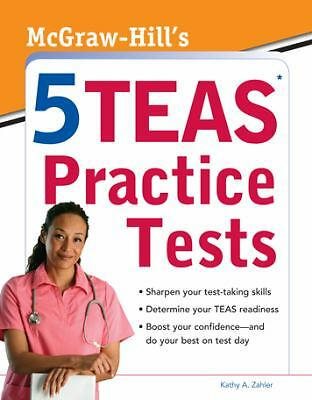 McGraw-Hill's 5 TEAS Practice Tests by Zahler, Kathy