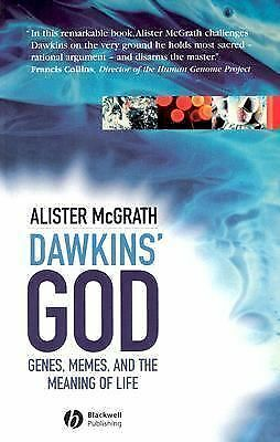 Dawkins' GOD: Genes, Memes, and the Meaning of Life by Alister McGrath