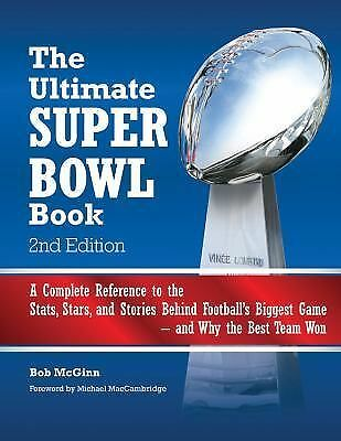 The Ultimate Super Bowl Book: A Complete Reference to the Stats, Stars, and Sto