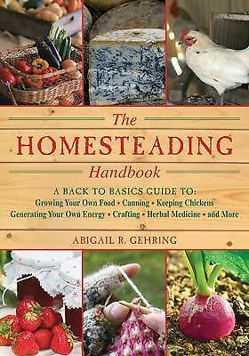 The Homesteading Handbook: A Back to Basics Guide to Growing Your Own Food, Can