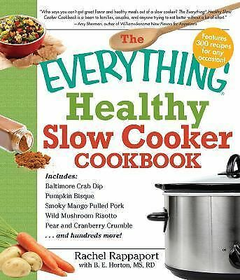 The Everything Healthy Slow Cooker Cookbook, Horton B E, Rappaport, Rachel, Acce