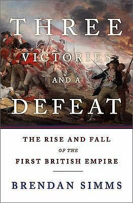 Three Victories and a Defeat: The Rise and Fall of the First British Empire, Sim