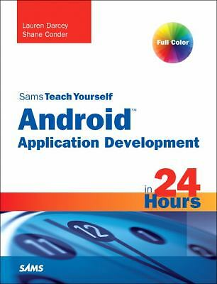 Sams Teach Yourself Android Application Development in 24 Hours by Darcey, Laur