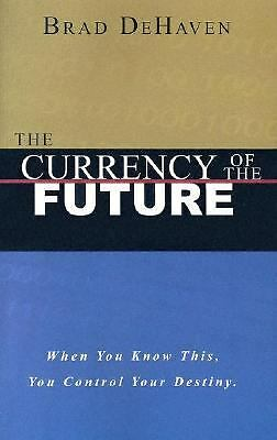 The Currency of the Future, Brad DeHaven, Acceptable Book